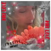 Fragile von Kiki Love