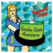 Garden State Americana by Record Shop