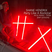 Party Like a Rockstar de Shane Hendrix