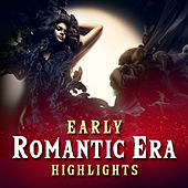 Early Romantic Era Highlights by Various Artists