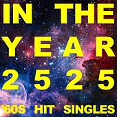 In the Year 2525: '60s Hit Singles by Various Artists
