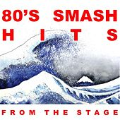 '80s Smash Hits: From the Stage (Live) by Various Artists