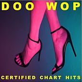 Doo Wop Certified Chart Hits! by Various Artists