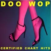 Doo Wop Certified Chart Hits! von Various Artists