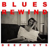 Blues Rewind: Deep Cuts de Various Artists