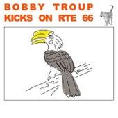 Kicks on Rte 66 by Bobby Troup