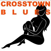 Crosstown Blues by Various Artists
