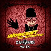 Slap Pack Vol. 9 by Indecent the Slapmaster