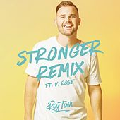 Stronger (feat. V. Rose) [Remix] by Roy Tosh