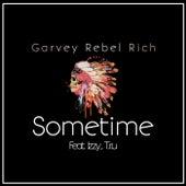 Sometime (feat. Izzy & T.r.u) von Garvey Rebel Rich