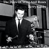 The Days of Wine and Roses by Terry Gibbs