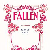 Fallen by Marvin Gaye