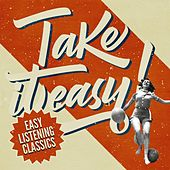 Take it Easy! Easy Listening Classics by Various Artists