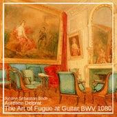 The Art of Fugue at Guitar, BWV. 1080 by Aurélien Delprat