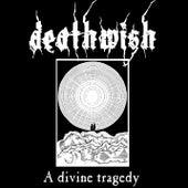 A divine tragedy von Deathwish