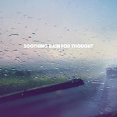 Soothing Rain for Thought by Various Artists