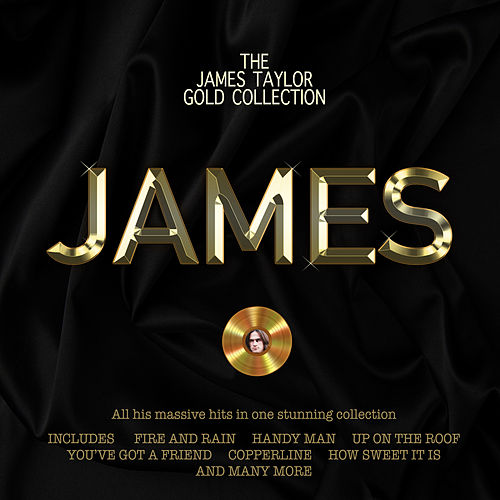James - The James Taylor Gold Collection by James Taylor