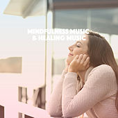 Mindfulness Music & Healing Music von Various Artists