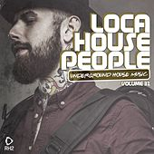 Loca House People, Vol. 32 by Various Artists