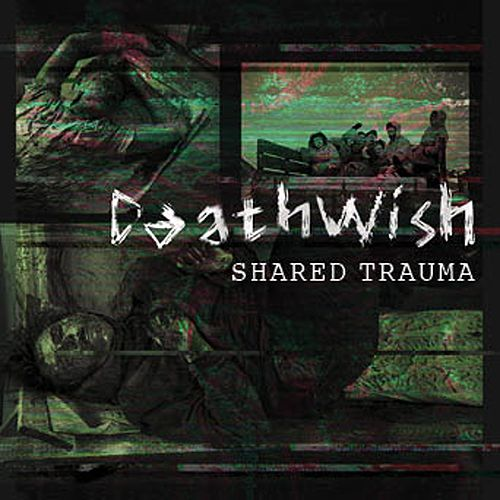 Shared Trauma von Deathwish