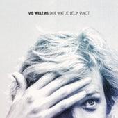 Doe Wat Je Leuk Vindt by Vic Willems
