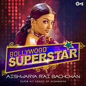 Bollywood Superstar: Aishwarya Rai Bachchan by Various Artists