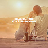 Relaxing Music for Winding Down by Various Artists