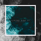 Living God - EP by A Storm in His Reign
