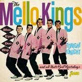Blue Eyed Doo Wop (Tonight, Tonight & All Their Best Recordings) von Mello Kings
