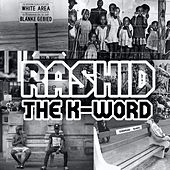 The K-Word von Rashid