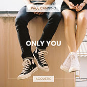 Only You (Acoustic) de Paul Canning