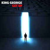 Get Up by King George