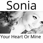 Your Heart or Mine by Sonia