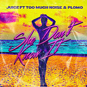 She Don't Know It by Juice