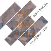 We Are Here (feat. Chuck Loeb) von Scott Marvill
