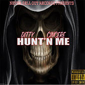 Hunt'n Me by Ditty Cincere