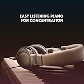Easy Listening Piano for Concentration by Various Artists