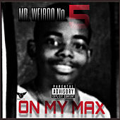 On My Max de MR. WEIRDO No.5