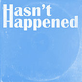 Hasn't Happened by Old Man Saxon