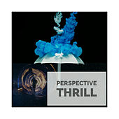 Perspective Thrill by Dr Rahul Vaghela