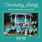 Everlasting Melody by South Shore Children's Chorus