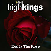 Red Is The Rose von The High Kings