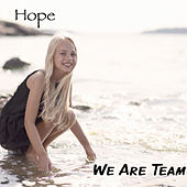 We Are Team by Hope