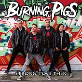 Strong Together by Burning Pigs