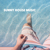 Sunny House Music by Various Artists
