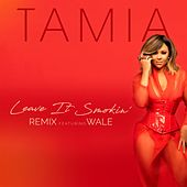 Leave It Smokin' (Remix) [feat. Wale] by Tamia