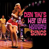 Don Tiki's Hot Lava Holiday Songs de Don Tiki