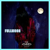 Full Moon by The Grei Show