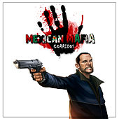 Mexican Mafia Corridos by Various Artists