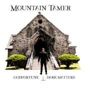 Godfortune Dark Matters by Mountain Tamer